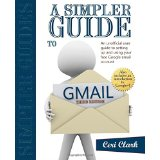 A Simpler Guide to Gmail, THIRD EDITION