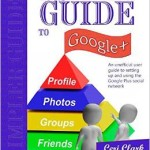A Simpler Guide to Google+ Paperback
