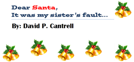 Dear Santa By David P. Cantrell