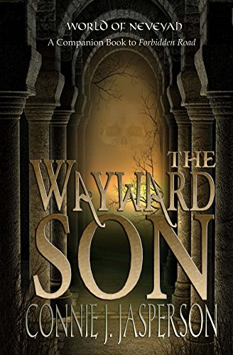 The Wayward Son: A Companion Book to Forbidden Road (Tower of Bones)