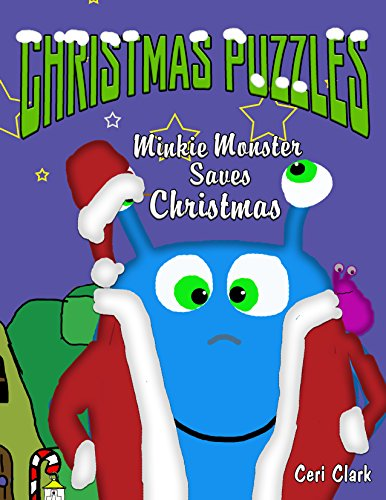 Christmas Puzzles: Minkie Monster Saves Christmas (Preschool Puzzlers) (Volume 4)
