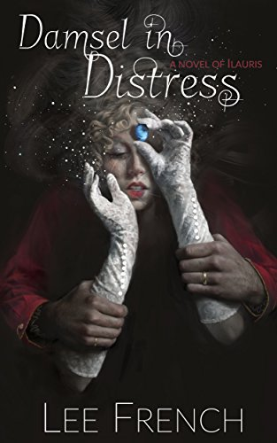 Damsel In Distress: a novel of Ilauris