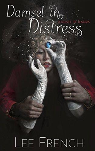 Damsel In Distress: a novel of Ilauris