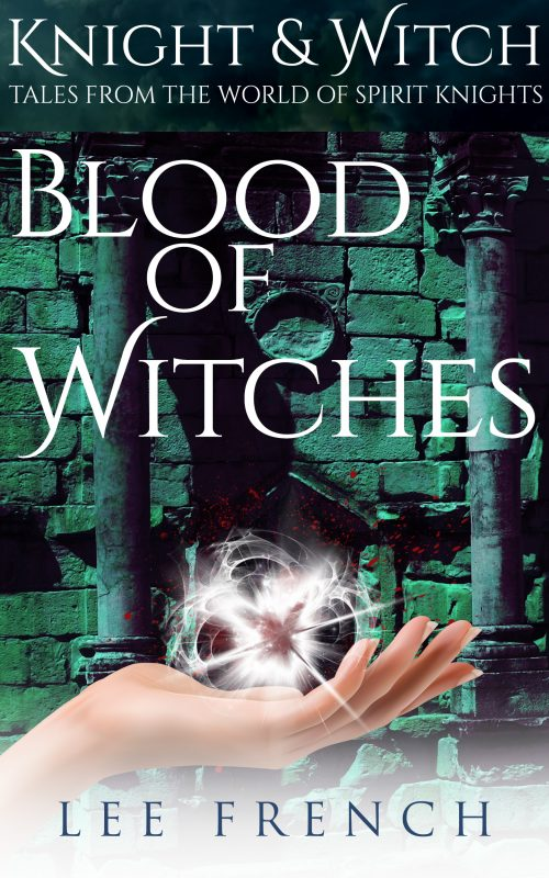 Blood of Witches (Knight & Witch)