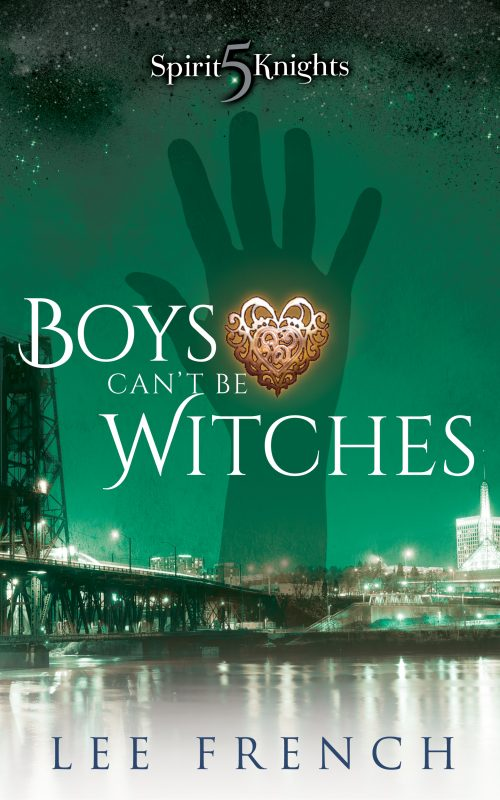 Boys Can't Be Witches (Spirit Knights Book 5)
