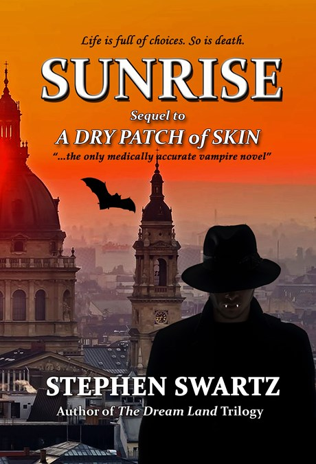 Sunrise: Sequel to A Dry Patch of Skin (The Stefan Szekely Trilogy Book 2)