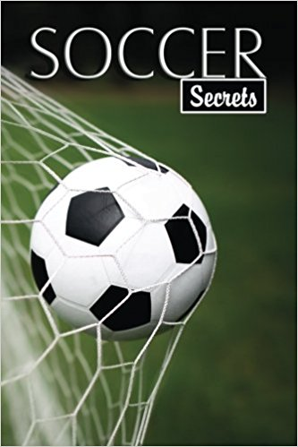 Soccer Secrets: A Password Keeper and Organizer for Soccer Fans (Disguised Password Book Series)
