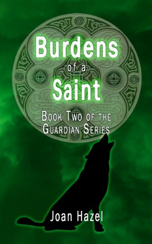 Burdens of a Saint (Guardians of Haven Book 2)