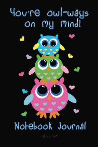 You're Owl-Ways on My Mind Notebook Journal