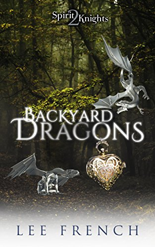 Backyard Dragons (Spirit Knights Book 2)