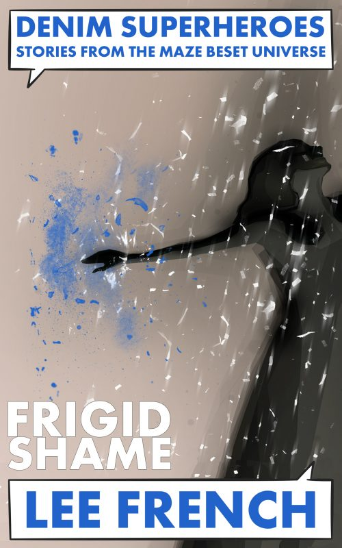 Frigid Shame (Denim Superheroes)